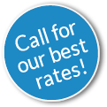 Call for Our Best Rates