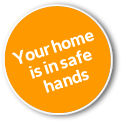 Your Home is in Safe Hands
